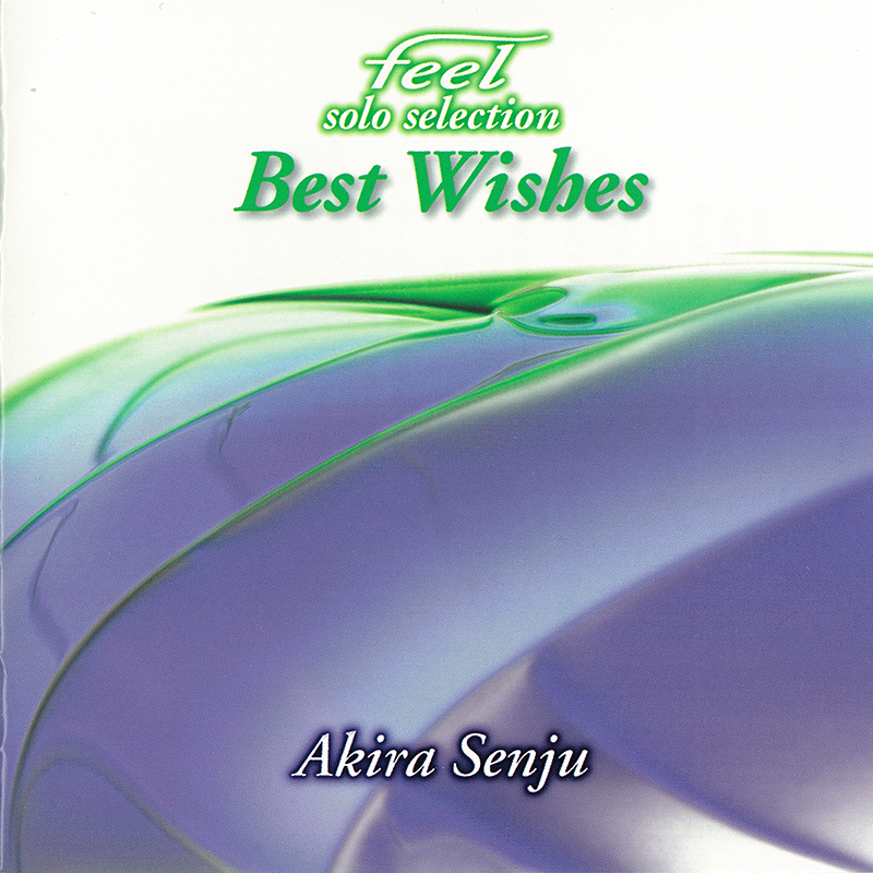「feel solo selection  Best Wishes」 東芝EMI(TOCT-24743)